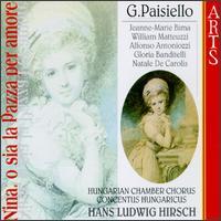 Giovanni Paisiello: Nina, O Sia La Pazza Per Amore - Alfonso Antoniozzi (bass); Concentus Hungaricus; Gloria Banditelli (vocals); Hans-Ludwig Hirsch (fortepiano);...