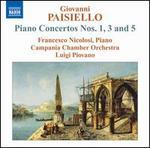 Giovanni Paisiello: Piano Concertos Nos. 1, 3, 5