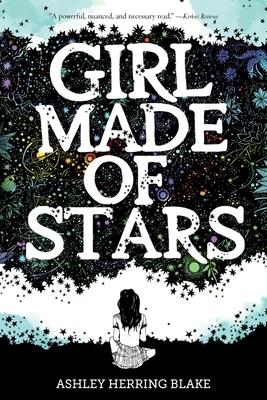 Girl Made of Stars - Blake, Ashley Herring