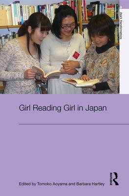 Girl Reading Girl in Japan - Aoyama, Tomoko (Editor), and Hartley, Barbara (Editor)
