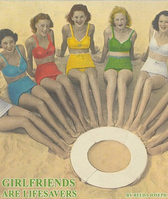 Girlfriends Are Lifesavers - Joseph, Reeda (Creator)