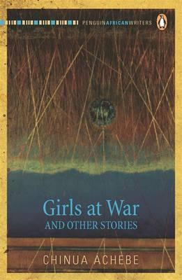 Girls at War: And Other Stories - Achebe, Chinua