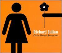 Girls Need Attention - Richard Julian