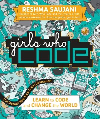 Girls Who Code: Learn to Code and Change the World - Saujani, Reshma