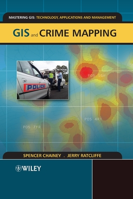GIS and Crime Mapping - Chainey, Spencer