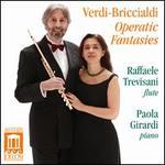 Giulio Briccialdi: Verdi Operatic Fantasies