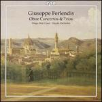 Giuseppe Ferlendis: Oboe Concertos & Trios