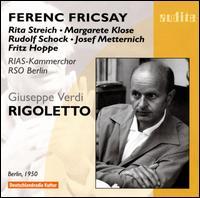 Giuseppe Verdi: Rigoletto - Fritz Hoppe (bass); Josef Metternich (baritone); Leopold Clam (bass); Margarete Klose (alto); Otto Husch (bass);...