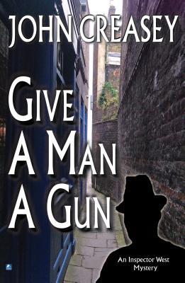 Give a Man a Gun - Creasey, John