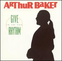 Give in to the Rhythm - Arthur Baker