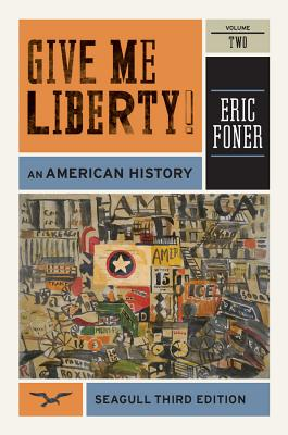 Give Me Liberty! - an American History: v. 2 - Foner, Eric