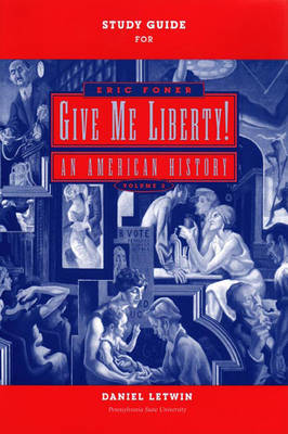 Give Me Liberty!: Study Guide v. 2: An American History - Foner, Eric