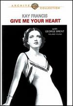 Give Me Your Heart - Archie Mayo