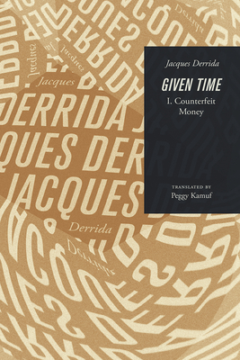 Given Time: I. Counterfeit Money - Derrida, Jacques, and Kamuf, Peggy (Translated by)