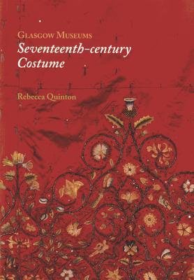 Glasgow Museums: Seventeenth-century Costume - Quinton, Rebecca