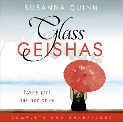 Glass Geishas - Quinn, Susanna, and Collingwood, Jane (Read by)