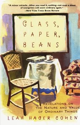 Glass, Paper, Beans - Cohen, Leah Hager