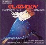 Glazunov: Symphony No. 3; Ballade