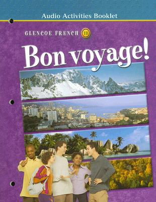 Glencoe French 1B Bon Voyage!: Audio Activities Booklet - Schmitt, Conrad J, Ph.D., and Lutz, Katia B