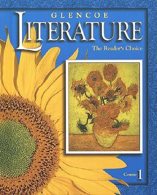 Glencoe Literature: The Reader's Choice, Course 1, Student Edition - McGraw-Hill (Creator)
