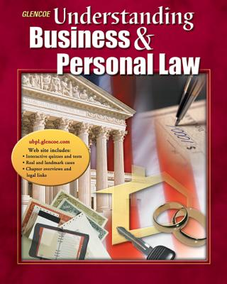 Glencoe Understanding Business & Personal Law - Brown, Gordon W, and Sukys, Paul A
