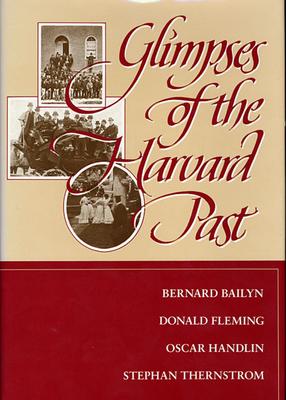Glimpses of the Harvard Past - Bailyn, Bernard