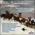 Glinka: Orchestral Dances; 'Kamarinskaya'