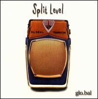 Glo.Bal - Split Level