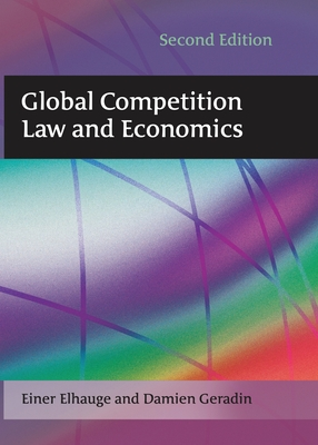 Global Competition Law and Economics - Elhauge, Einer, and Geradin, Damien