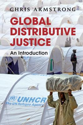 Global Distributive Justice: An Introduction - Armstrong, Chris