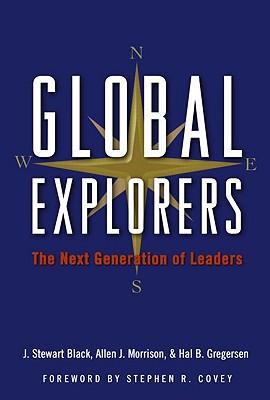 Global Explorers: The Next Generation of Leaders - Black, J Stewart