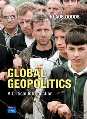 Global Geopolitics: A Critical Introduction - Dodds, Klaus