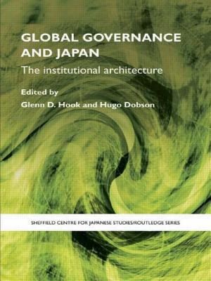 Global Governance and Japan: The Institutional Architecture - Hook, Glenn