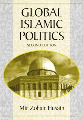 Global Islamic Politics - Husain, Mir Zohair