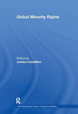 Global Minority Rights - Castellino, Joshua (Editor)