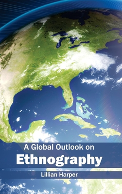 Global Outlook on Ethnography - Harper, Lillian (Editor)