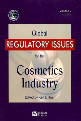 Global Regulatory Issues for the Cosmetics Industry - Lintner, Karl