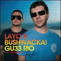 Global Underground: Rio de Janeiro - Layo & Bushwacka