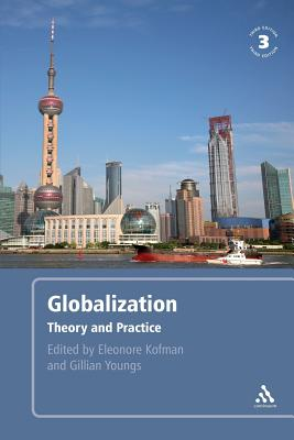 Globalization, 3rd Edition: Theory and Practice - Kofman, Eleonore, and Youngs, Gillian