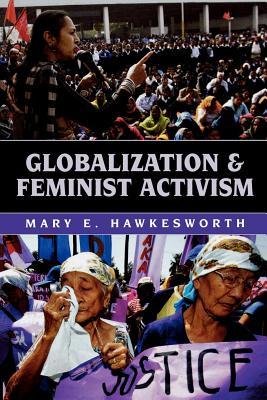 Globalization and Feminist Activism - Hawkesworth, Mary E