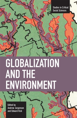 Globalization and the Environment - Jorgenson, Andrew Jorgenson (Editor), and Kick, Edward (Editor)