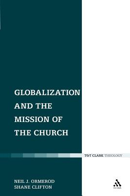 Globalization and the Mission of the Church - Ormerod, Neil J