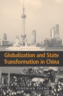 Globalization State Trans in China - Zheng, Yongnian