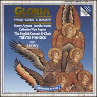 Gloria: Vivaldi, Corelli, Scarlatti - Alberto Grazzi (bassoon); Catherine Wyn-Rogers (contra-alto); Catherine Wyn-Rogers (contralto); Jane Coe (cello); Jennifer Smith (soprano); Mark Bennett (trumpet); Nancy Argenta (soprano); Paul Goodwin (oboe); Peter Hanson (violin)