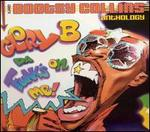 Glory B da Funk's on Me!: The Bootsy Collins Anthology