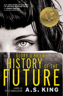 Glory O'Brien's History of the Future - King, A.S.