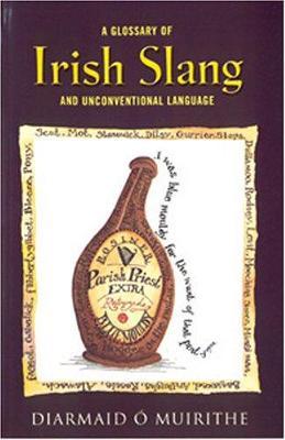 Glossary of Irish Slang - O Muirithe, Diarmaid