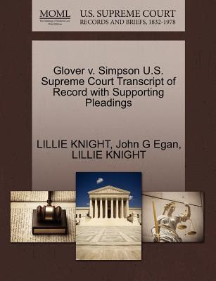 Glover V. Simpson U.S. Supreme Court Transcript of Record with Supporting Pleadings - Knight, Lillie, and Egan, John G