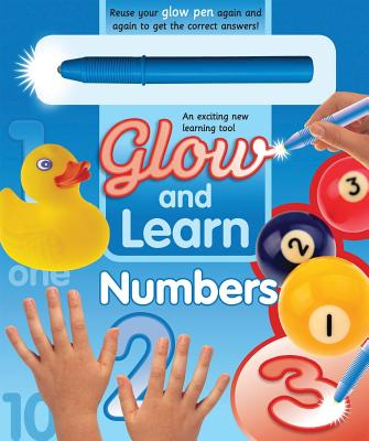 Glow and Learn: Numbers - Meldrum, Ned (Photographer), and Tovey, Peter (Designer), and Comey, Ruth (Designer)