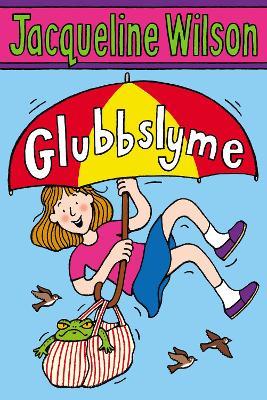 Glubbslyme - Wilson, Jacqueline